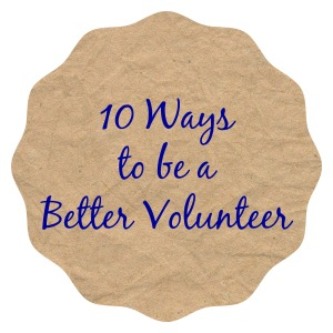 10 Ways to be a Better Volunteer